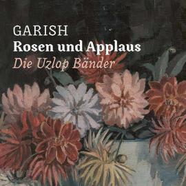 Rosen Und Applaus - Die Uzlop Bänder - Garish