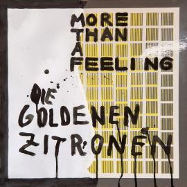 More Than A Feeling - Die Goldenen Zitronen
