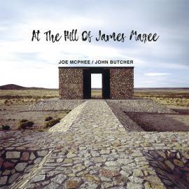At The Hill Of James Magee - Joe McPhee