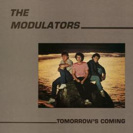 Tomorrow's Coming - The Modulators