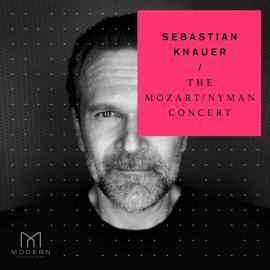 The Mozart/Nyman Concert-Wolfgang Amadeus Mozart (1756-1791) - Sebastian Knauer