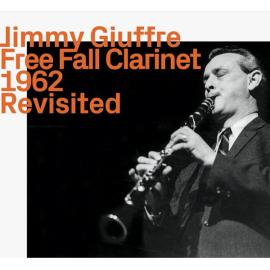 Free Fall Clarinet 1962 Revisited - Jimmy Giuffre