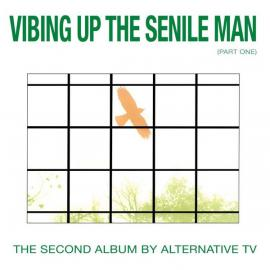 Vibing Up The Senile Man (Part One) - Alternative TV