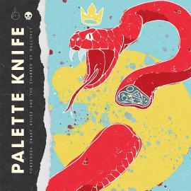 PALETTE KNIFE - PONDEROSA SNAKE HOUSE & THE CHAMBER OF BULLSHIT -