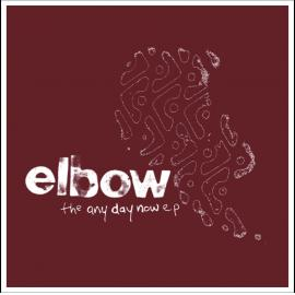 The Any Day Now E.P. - Elbow