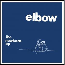 The Newborn EP - Elbow