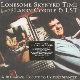 Lonesome Skynyrd Time (A Bluegrass Tribute To Lynyrd Skynyrd) - Larry Cordle