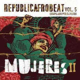 Republicafrobeat Vol. 5 - Mujeres II - Various Production
