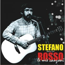 Le mie canzoni - Best of - Stefano Rosso