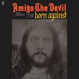Born Against - Amigo The Devil