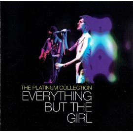 The Platinum Collection - Everything But The Girl
