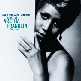 I KNEW YOU WERE WAITING: BEST OF - ARETHA FRANKLIN