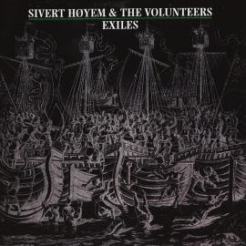 Exiles - Sivert Høyem & The Volunteers