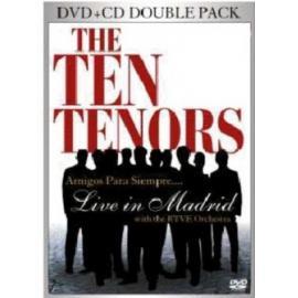 TEN TENORS-AMIGOS PARA SIEMPRE... LIVE IN MADRID -