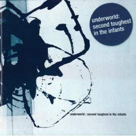 Second Toughest In The Infants - Underworld