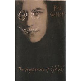 The Vegetarians Of Love - Bob Geldof