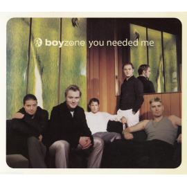 You Needed Me - Boyzone