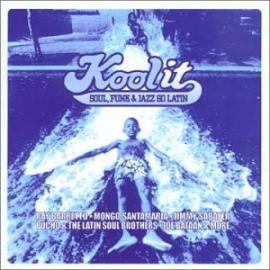 Kool It - Soul Funk & Jazz Go Latin - Various Production