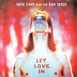 Let Love In - Nick Cave & The Bad Seeds