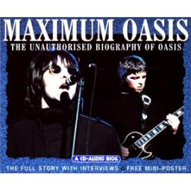 Maximum Oasis (The Unauthorised Biography Of Oasis) - Oasis