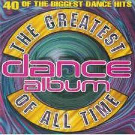 The Greatest Dance Album Of All Time - Various Production