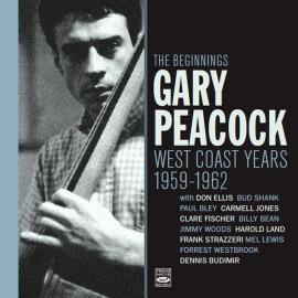 The Beginnings - West Coast Years 1959-1962 - Gary Peacock
