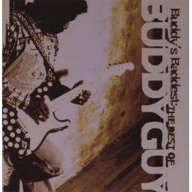 Buddy's Baddest: The Best Of Buddy Guy - Buddy Guy