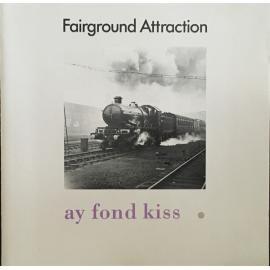 Ay Fond Kiss. - Fairground Attraction