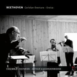 BEETHOVEN, CORIOLAN OVERTURE, EROICA-ENSEMBLE CRISTOFORI & ART -