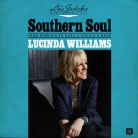 Southern Soul: From Memphis To Muscle Shoals & More - Lucinda Williams