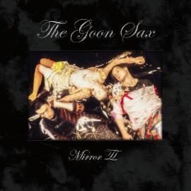 Mirror II - The Goon Sax