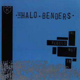 The Rebels Not In - The Halo Benders