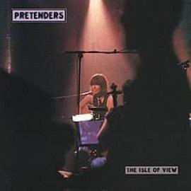 The Isle Of View - The Pretenders
