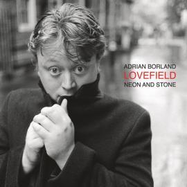 Lovefield - Neon And Stone - Adrian Borland
