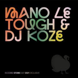 MANO LE TOUGH / DJ KOZE -RSD 2021- - DJ KOZE
