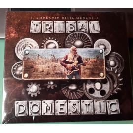 Tribal Domestic - Il Rovescio Della Medaglia