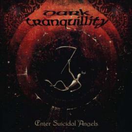 Enter Suicidal Angels - Dark Tranquillity