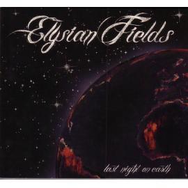 Last Night On Earth - Elysian Fields