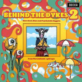 Behind The Dykes 2 - More Beats, Blues And Psychedelic Nuggets From The Lowlands 1966-1971 - Various Production
