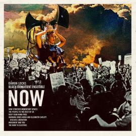Now - Damon Locks Black Monument Ensemble