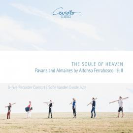The Soul Of Heaven - Pavans And Almaines By Alfonso Ferrabosco I & II - B-Five Recorder Consort