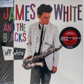 Off White - James White & The Blacks