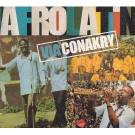 Afrolatin Via Conakry - Various Production