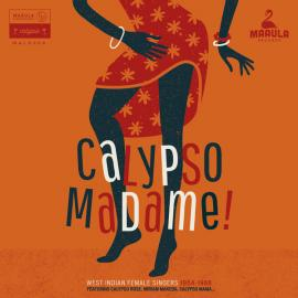 Calypso Madame! (West Indian Female Singers 1954-1968) - Various Production