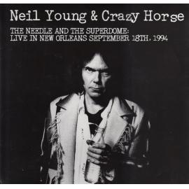The Needle And The Superdome: Live In New Orleans September 18TH, 1994 - Neil Young & Crazy Horse