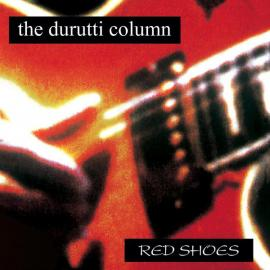 Red Shoes - The Durutti Column