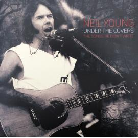 Under The Covers The Songs He Didn't Write - Neil Young