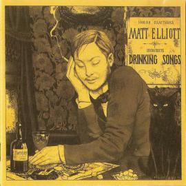 Drinking Songs - Matt Elliott