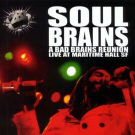 A Bad Brains Reunion - Live At Maritime Hall SF - Soul Brains