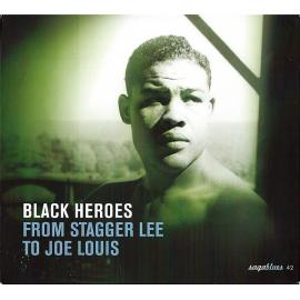 Black Heroes - From Stagger Lee To Joe Louis - Various Production